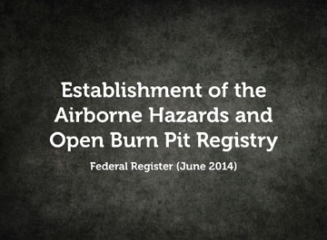 Establishment of the Airborne Hazards and Open Burn Pit Registry